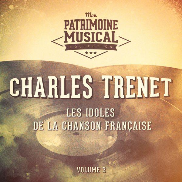 Charles Trenet - Les idoles de la chanson française : Charles Trenet, Vol. 3