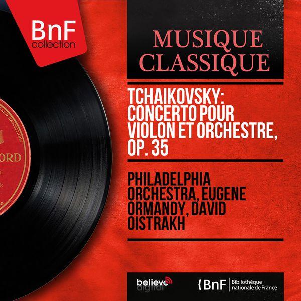 Philadelphia Orchestra - Tchaikovsky: Concerto pour violon et orchestre, Op. 35 (Stereo Version)