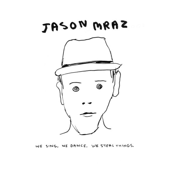 We Sing We Dance We Steal Things Jason Mraz Download And