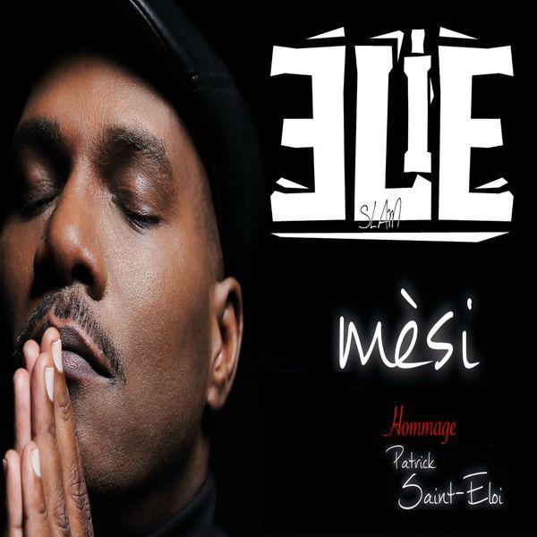 Elie - Mèsi (Slam) [Hommage à Patrick Saint-Eloi]. 3610158593483_600
