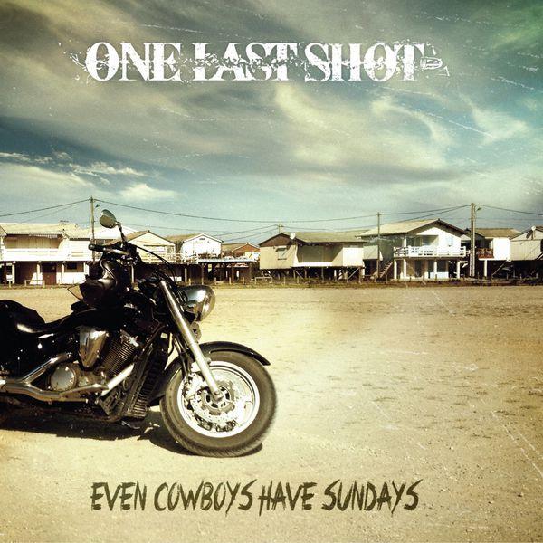 One Last Shot - Even Cowboys Have Sundays
