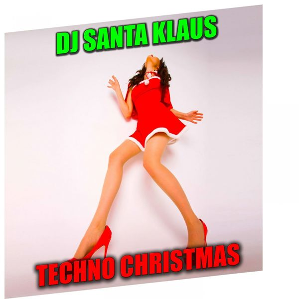 DJ Santa Klaus - Techno Christmas