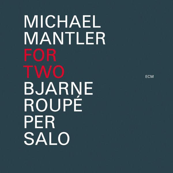 Bjarne Roupé - Michael Mantler: For Two