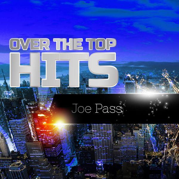 Joe Pass - Over The Top Hits