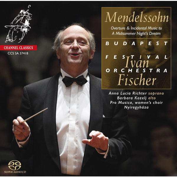 "Iván Fischer - Mendelssohn : Incidental Music to ""A Midsummer Night's Dream"""