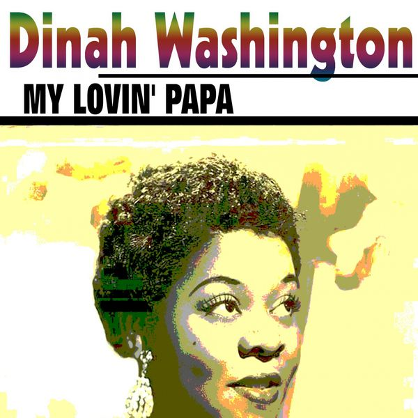 Dinah Washington - My Lovin' Papa