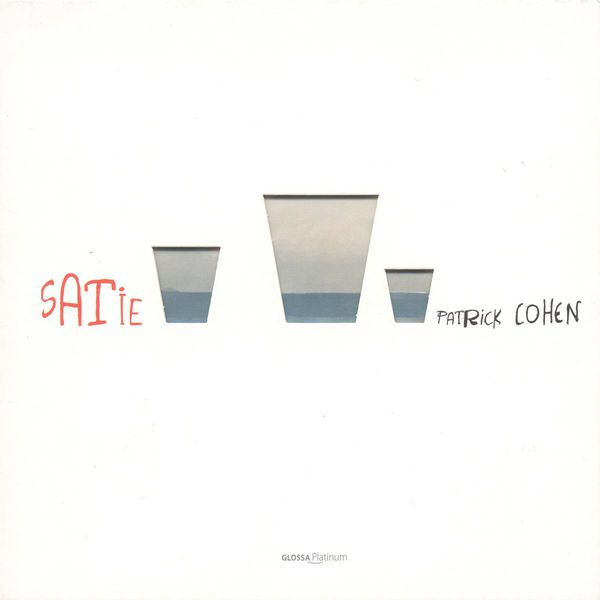 Patrick Cohen - Satie, E.: Pieces Froides / Gnossiennes / Gymnopedies