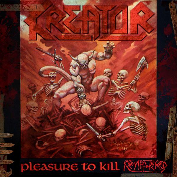 Kreator|Pleasure to Kill