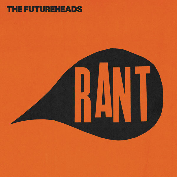 The Futureheads - Rant