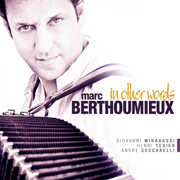 Marc Berthoumieux - In Other Words (feat. Giovanni Mirabassi, Henri Texier, André Ceccarelli)