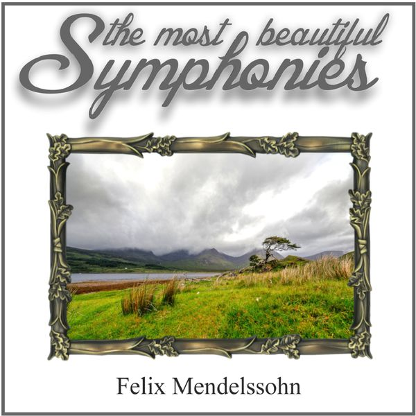German Festival Symphony Orchestra - Mendelssohn: The Most Beautiful Symphonies
