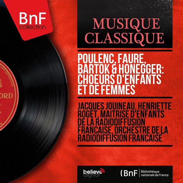Jacques Jouineau - Poulenc, Fauré, Bartók & Honegger: Choeurs d'enfants et de femmes (Mono Version)