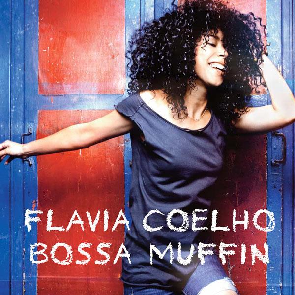 Flavia Coelho - Bossa Muffin