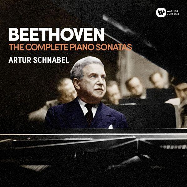 Artur Schnabel - Beethoven: Complete Piano Sonatas (2016 Remaster)