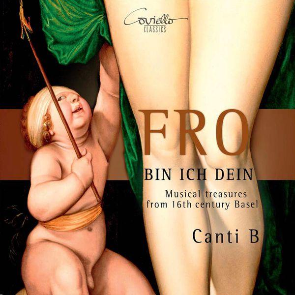 Ensemble Canti B - Fro bin ich dein