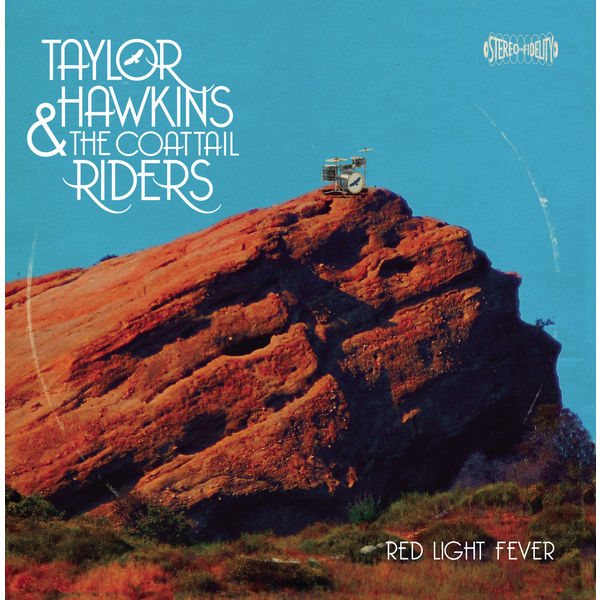 Taylor Hawkins & The Coattail Riders - Red Light Fever