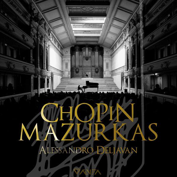 Alessandro Deljavan - Chopin: Mazurkas