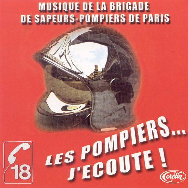 Musique de la brigade de sapeurs-pompiers de paris - Les Pompiers J'Ecoute