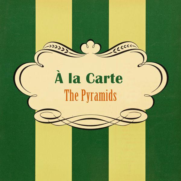 The Pyramids - À La Carte