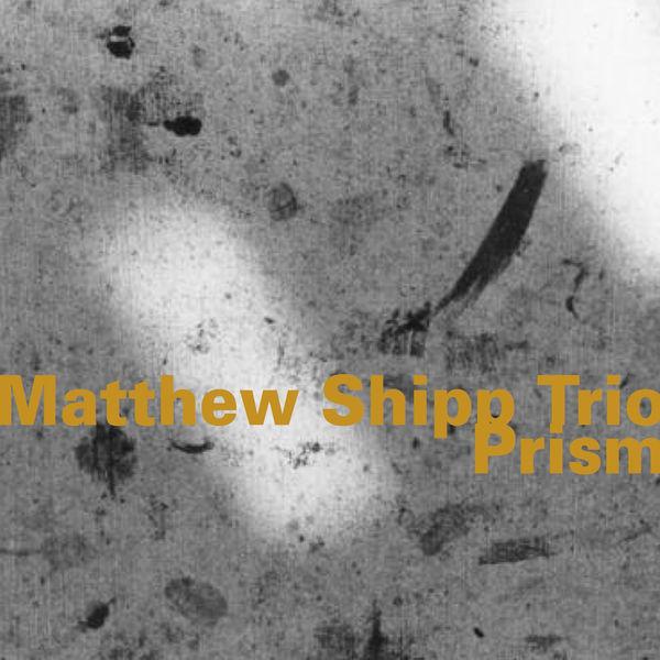 Matthew Shipp - Prism