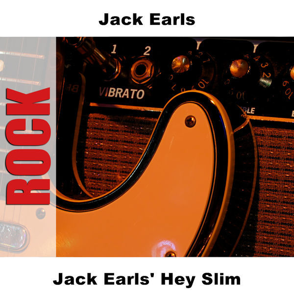 Jack Earls - Jack Earls' Hey Slim