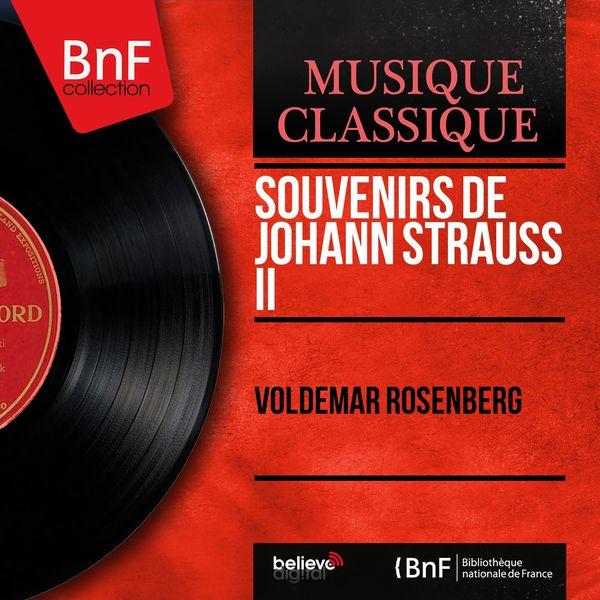 Voldemar Rosenberg - Souvenirs de Johann Strauss II (Mono Version)