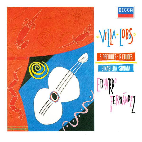 Eduardo Fernández|Villa-Lobos: 5 Preludes; 12 Estudos / Ginastera: Guitar Sonata