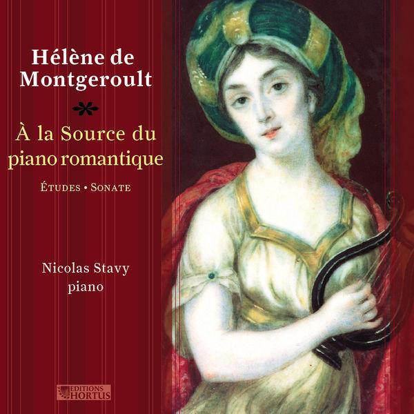 Nicolas Stavy - Hélène de Montgeroult: A la source du piano romantique
