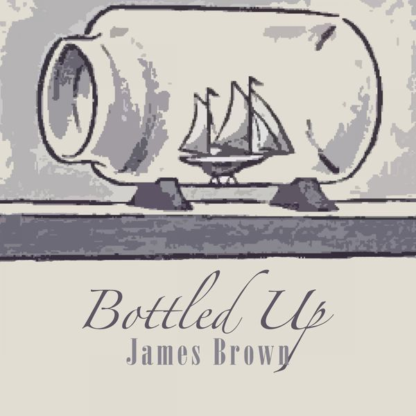 James Brown - Bottled Up