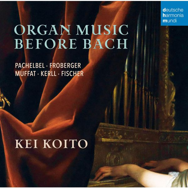 Kei Koito - Organ Music Before Bach