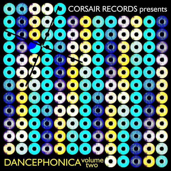 Various Artists - Corsair Records Presents Dancephonica, Vol. 2