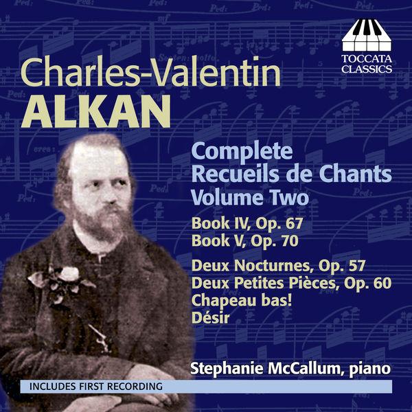 Stephanie Mccallum - Alkan: Complete Recueils de Chants, Volume Two