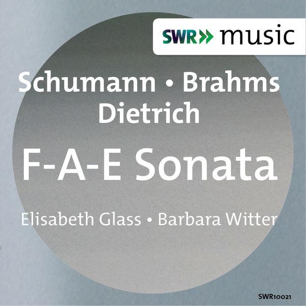Elisabeth Glass - Schumann, Brahms & Dietrich: F-A-E Sonata