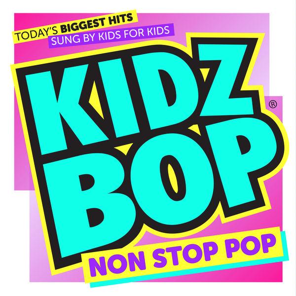 Kidz Bop Kids KIDZ BOP Non Stop Pop