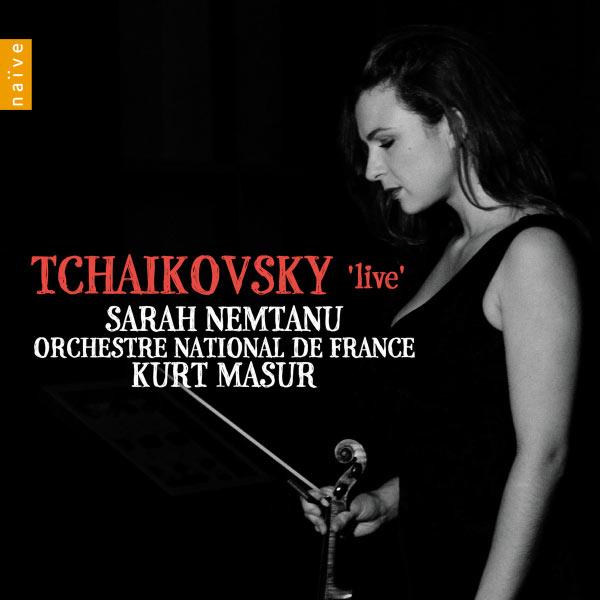 Sarah Nemtanu - Tchaïkovsky 'Live'