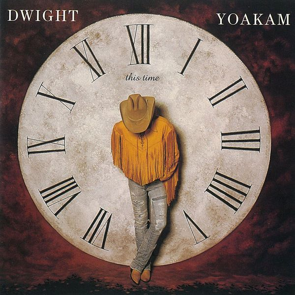 Dwight Yoakam - This Time