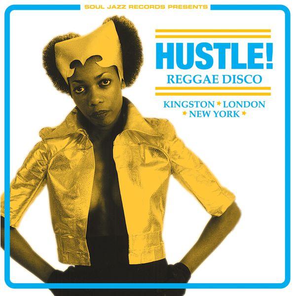 Various Artists - Soul Jazz Records Presents Hustle! Reggae Disco: Kingston, London, New York