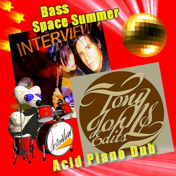 Interview - Interview Bass Space Summer - Tony Johns Acid Piano Dub
