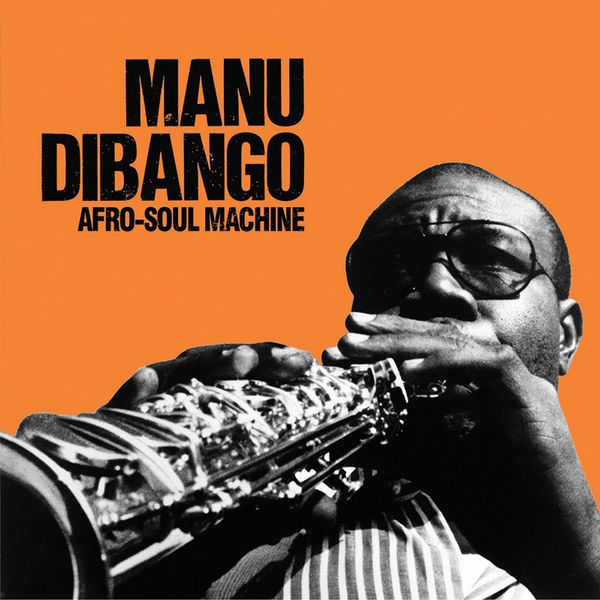 Manu Dibango - Afro-Soul Machine