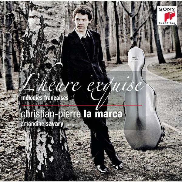 """Christian-Pierre La Marca - """"L'heure Exquise"""" - Mélodies françaises transcrites pour violoncelle et piano"""