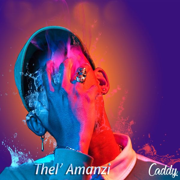 Thel'amanzi | Caddy – Download and listen to the album