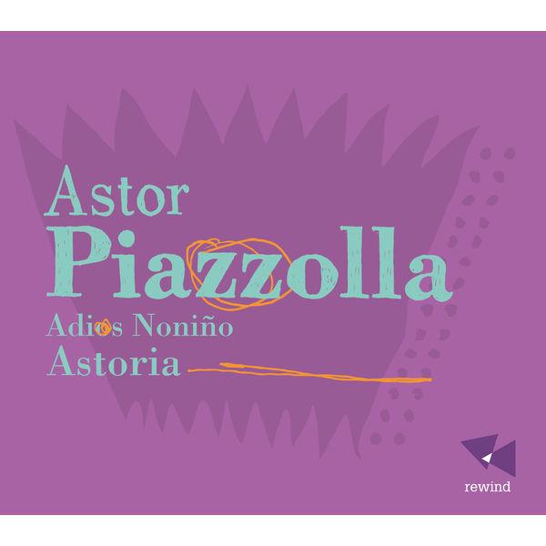 Astoria - Piazzolla: Adios Noniño