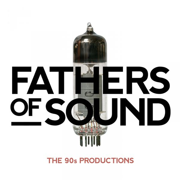 Various Artists - Fathers of Sound - The 90S Productions