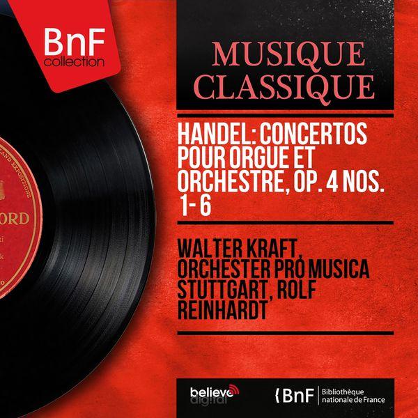 Walter Kraft - Handel: Concertos pour orgue et orchestre, Op. 4 Nos. 1 - 6 (Mono Version)
