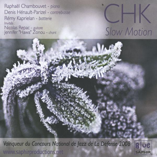 CHK - Slow Motion