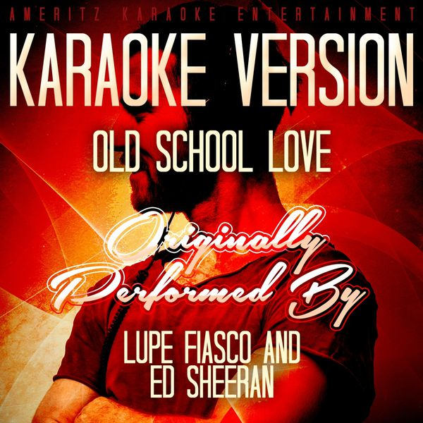 Old School Love Karaoke Version Originally Performed By Lupe