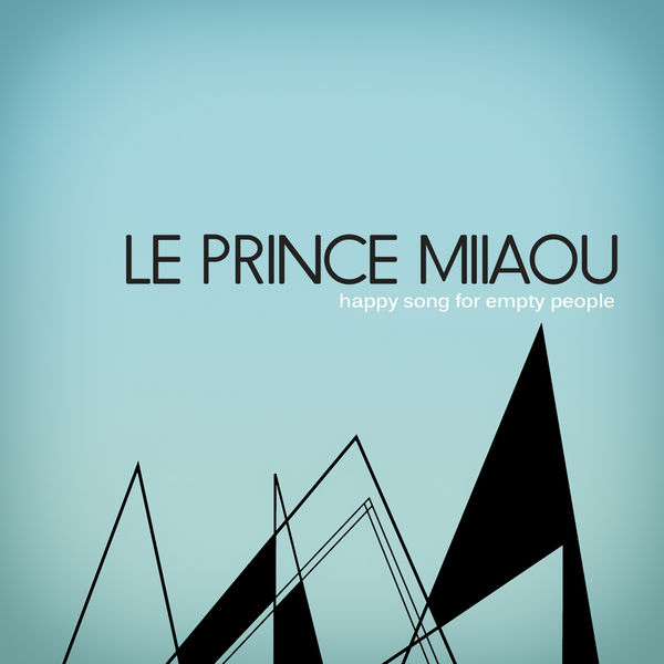 Le Prince Miiaou - Happy Song for Empty People - Single