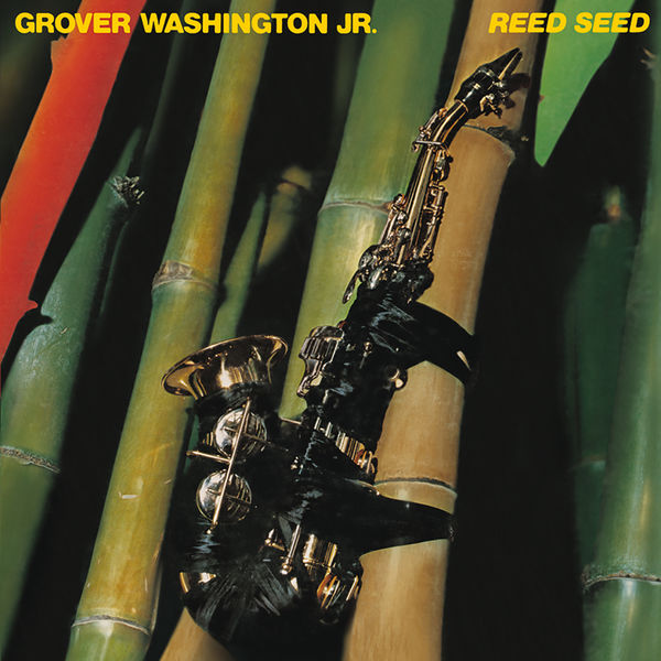 Grover Washington Jr. - Reed Seed