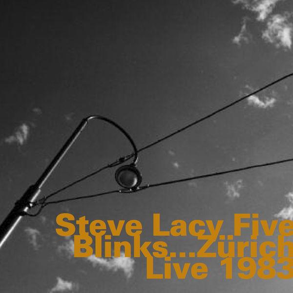 Steve Lacy Five - Blinks... Zürich Live 1983
