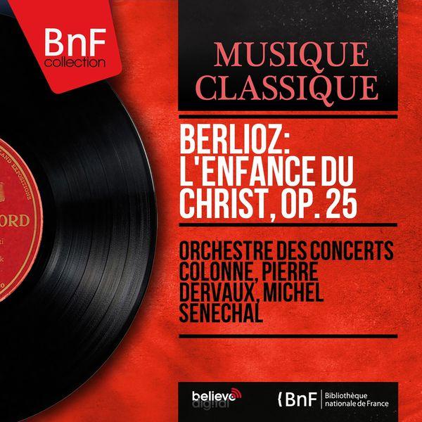 Pierre Dervaux - Berlioz : L'Enfance du Christ, Op. 25 (Mono Version)